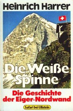 Price comparison product image Die Weiße Spinne. Die Geschichte der Eiger- Nordwand.