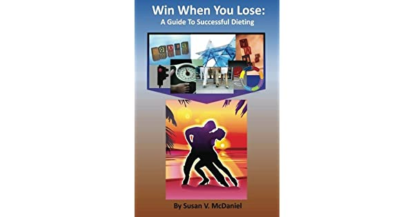 Win When You Lose: A Guide to Successful Dieting