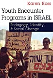 "Karen Ross, ""Youth Encounter Programs in Israel: Pedagogy, Identity and Social Change"" (Syracuse UP, 2017)"