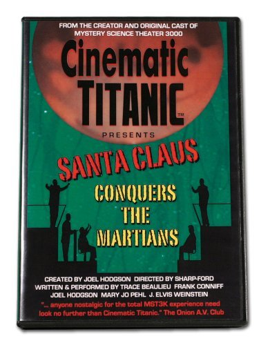 Cinematic Titanic Presents: Santa Claus Conquers the (Santa Claus Present)