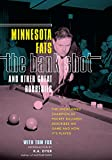 The Bank Shot and Other Great Robberies: The Uncrowned Champion of Pocket Billiards Describes His Game and How It's Played