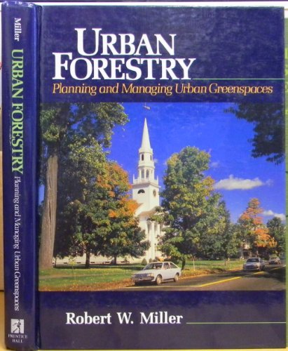 Urban Forestry  Planning And Managing Urban Greenspaces