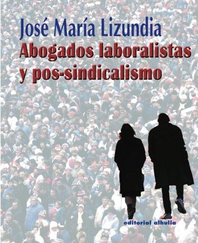 Download Abogados Laboralistas y Post-sindicalismo (Excorde) (Spanish Edition) pdf