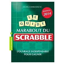 GUIDE MARABOUT DU SCRABBLE (LE) :  ÉDITION 2014