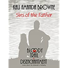 Sins of the Father (The Bloody Trail of Disenchantment Book 1)