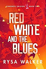 Red, White, and the Blues (Chronos Origins Book 2)