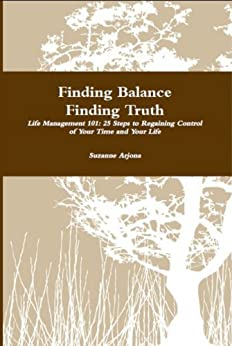 Finding Balance Finding Truth (Life Management 101) by [Arjona, Suzanne]