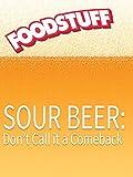 FoodStuff: The Science of Sour Beer