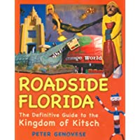 Roadside Florida: The Definitive Guide to the Kingdom of Kitsch