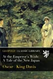 img - for At the Emperor's Wish: A Tale of the New Japan book / textbook / text book