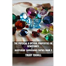 The Physical & Optical Properties of Gemstones : Australian Gemstones SeriesBook 3 (Australian Gemstone Series)