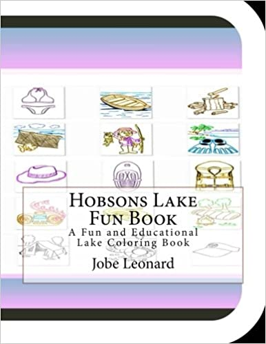Hobsons Lake Fun Book: A Fun and Educational Lake Coloring Book