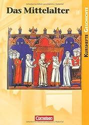 Kurshefte Geschichte: Das Mittelalter: Schülerbuch