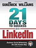 img - for 21 Days to Success with LinkedIn: Business Social Networking the Gnik Rowten Way book / textbook / text book