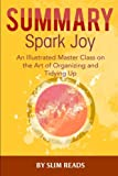 download ebook summary: spark joy: an illustrated master class on the art of organizing | review & highlights pdf epub