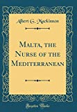 img - for Malta, the Nurse of the Mediterranean (Classic Reprint) book / textbook / text book