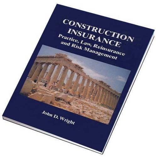 Construction Insurance, Practice, Law, Reinsurance and Risk Management