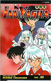 Inuyasha, Vol. 36 by Rumiko Takahashi (2009-01-13)