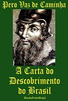 A Carta do Descobrimento do Brasil (Portuguese Edition) by [de Caminha, Pero Vaz]