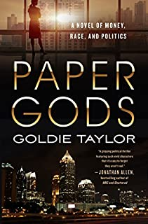 Book Cover: Paper Gods: A Novel of Money, Race, and Politics
