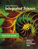 img - for Practice Book for Conceptual Integrated Science book / textbook / text book