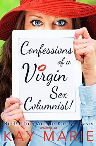 Confessions of a Virgin Sex Columnist! (Volume 1) (Of Lady Confession A First)
