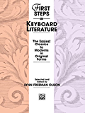 First Steps in Keyboard Literature: The Easiest Early Intermediate Piano Classics to Moderns in Original Forms