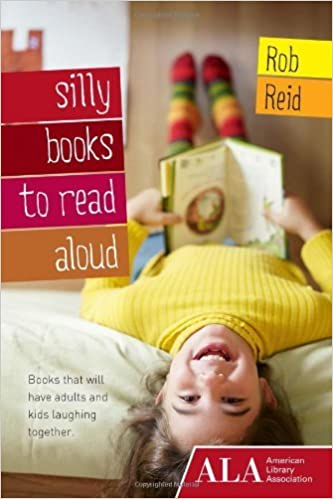 Silly Books to Read Aloud by Rob Reid (2012-12-12)