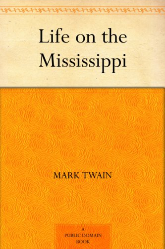 life on the mississippi by twain mark