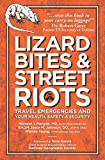 img - for Lizard Bites & Street Riots: Travel Emergencies and Your Health, Safety & Security book / textbook / text book