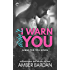 Didn't I Warn You: A Bad Boy Billionaire Romance (A Bad for You Novel)