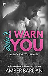 Didn't I Warn You: A Bad Boy Billionaire Romance (A Bad for You Novel)