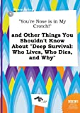 You're Nose Is in My Crotch! and Other Things You Shouldn't Know about Deep Survival: Who Lives, Who Dies, and Why