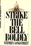 Strike the Bell Boldly, Stephen Longstreet, 0399119167