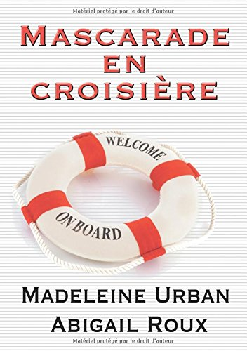 Mascarade En Croisiere  [Urban, Madeleine - Roux, Abigail] (Tapa Blanda)