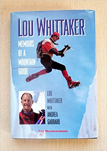 Lou Whittaker: Memoirs of a Mountain Guide, Whittaker, Lou; Gabbard, Andrea