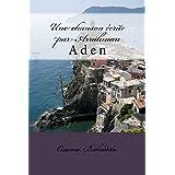 Une chanson écrite par Arrahman: Aden (French Edition)