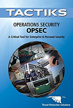 Operations Security (OPSEC): A Critical Tool for Enterprise and Personal Security (TACTIKS Rapid Reference Tools) by [Reiken, Stuart]