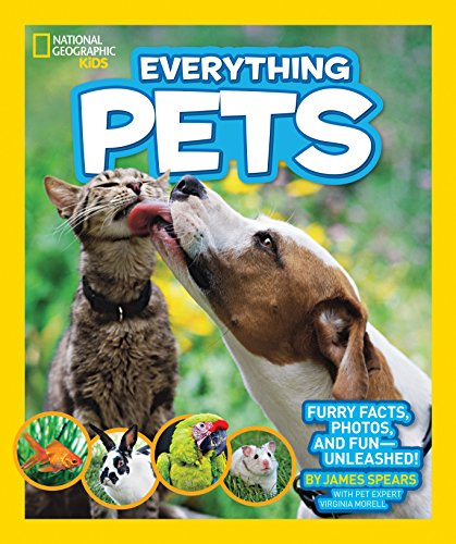 National Geographic Kids Everything Pets: Furry facts,