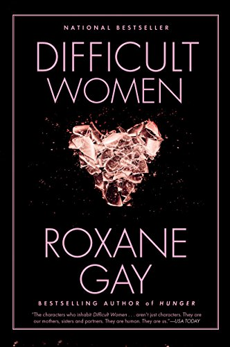 Difficult women kindle edition by roxane gay literature difficult women by gay roxane fandeluxe Choice Image