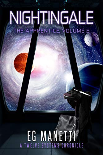 Nightingale: The Apprentice, Volume 6 (The Twelve Systems Chronicles)