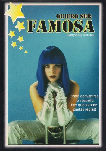 QUIERO SER FAMOSA (EVERYBODY FAMOUS) by Dominique Deruddere