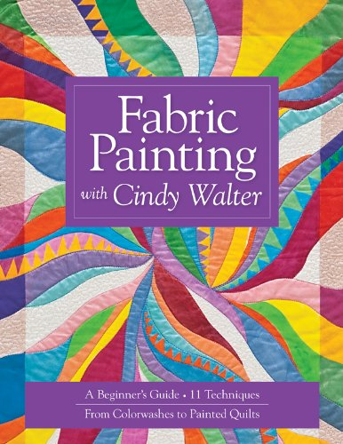 [Fabric Painting with Cindy Walter: A Beginner's Guide, 11 Techniques, From Colorwashes] (Costume Making Techniques)