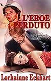 L'eroe perduto (L'eredità dei Friessen Vol. 3) (Italian Edition)