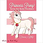 Princess Pony Saves the Ruby Necklace | Teresa Lilly