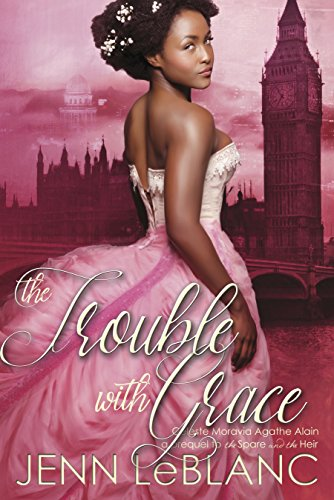 The Trouble With Grace: Celeste Moravia Agathe Alain : A prequel to The Spare and The Heir (Lords of Time Book 4) by EverAfter Romance