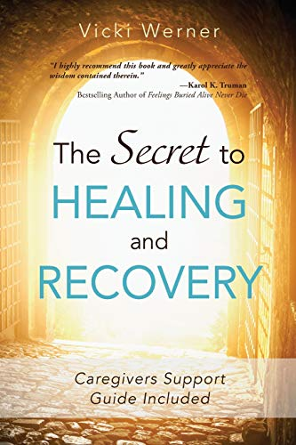 The Secret to Healing and Recovery