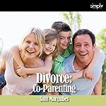 Divorce: Co-Parenting | Sam Margulies