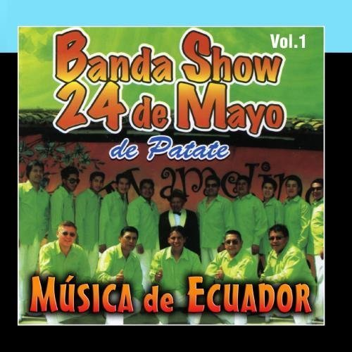 M?sica de Ecuador Vol 1 by Banda 24 de Mayo de Patate by