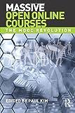 Massive Open Online Courses: The MOOC Revolution